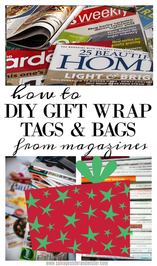 Create your own gift wrap, bags, and/or tags using old magazines.  Reuse magazines this holiday season with these three ideas for DIY gift wrap from magazines.  Waste not, want not.  Use what you have for this fun option.  Great for kids to wrap their gifts in.  Find directions at salvagesisterandmister.com