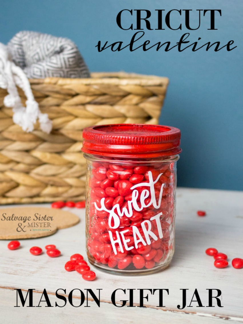Cricut valentine mason gift jar project - great reuse for mason jars (repurpose or upcycle them) and a budget friendly gift. Even if you don't have a cricut you can paint on the lettering. Get the sv g file and diy tutorial on salvagesisterandmister.com