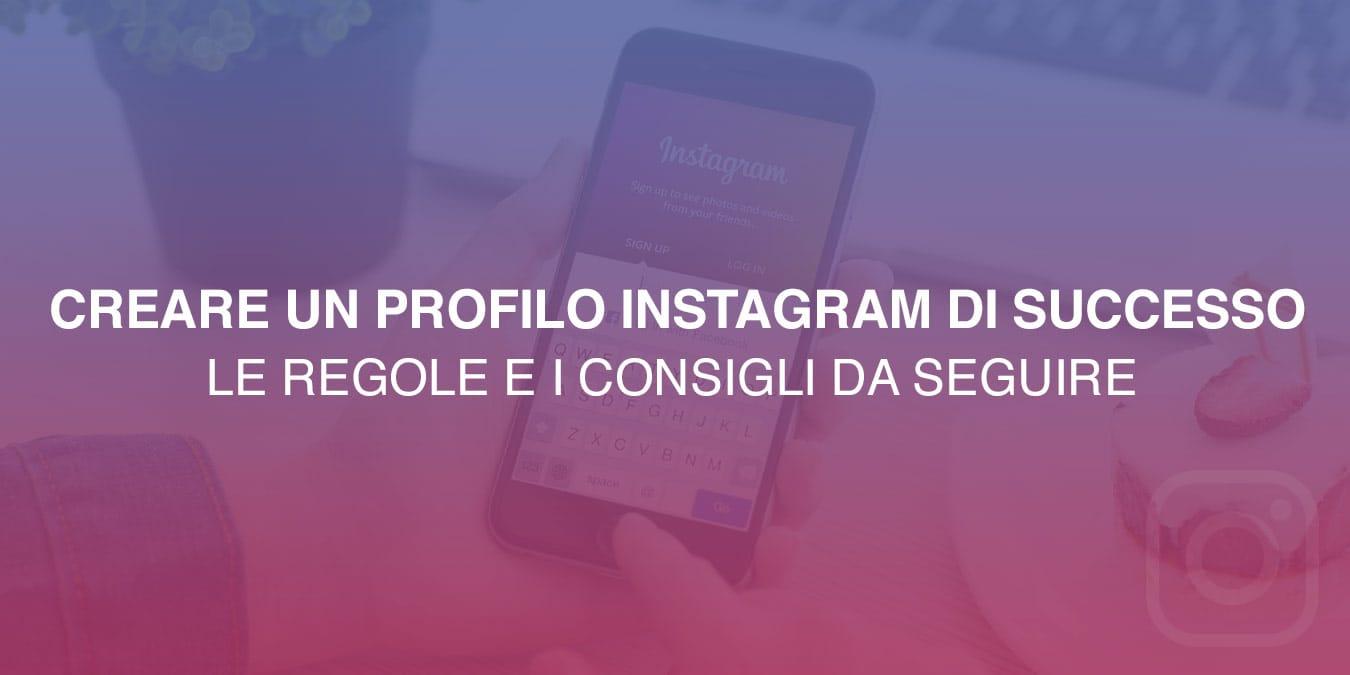 come creare un profilo instagram di successo