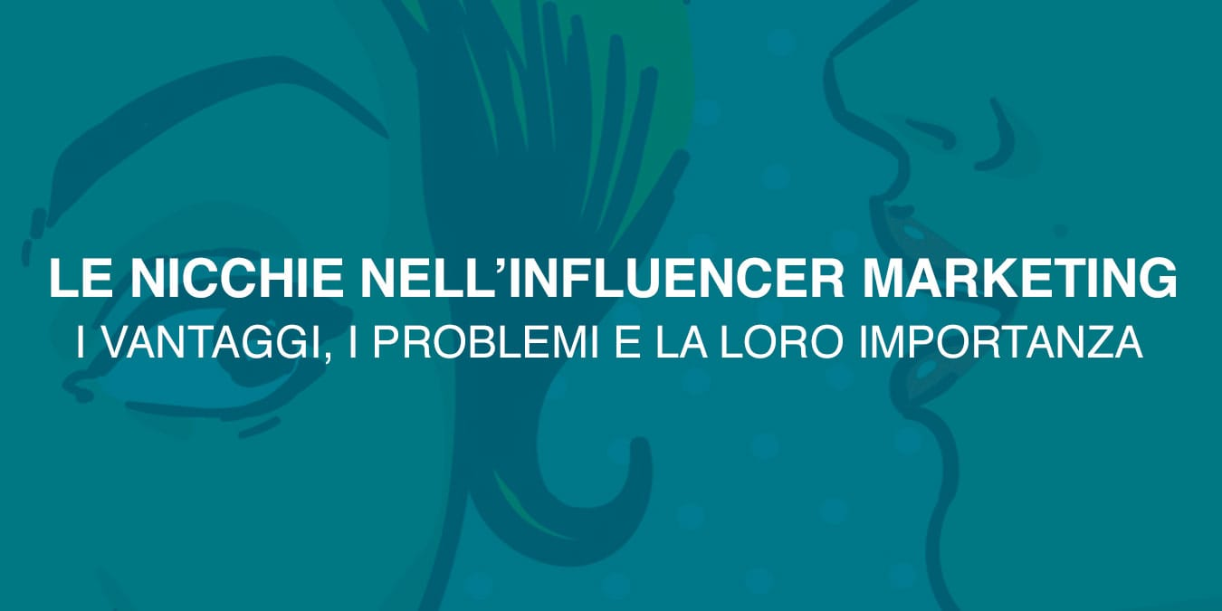 importanza nicchie influencer marketing