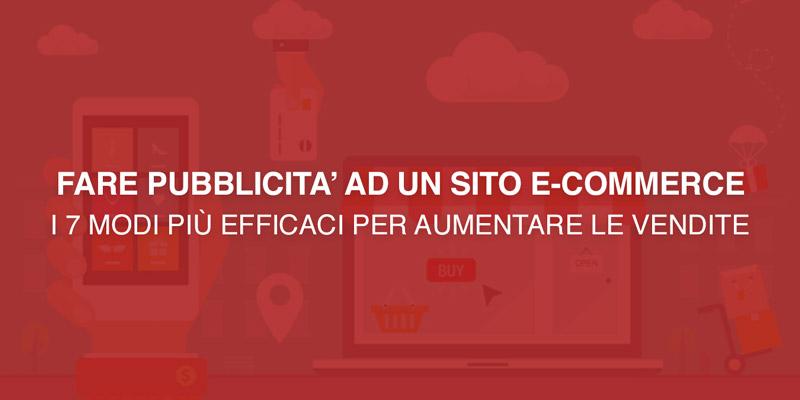 articolo 7 modi per fare pubblicità ad un sito e-commerce