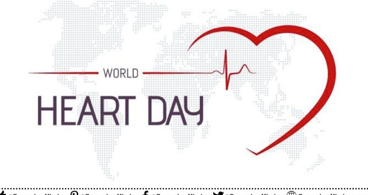 World Heart Day 2021 Quotes, Theme, History, Healthy Tips, Celebration