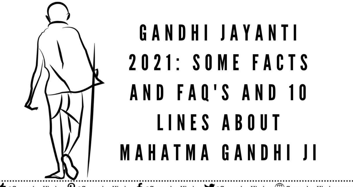 Mahatma Gandhi Jayanti 2021 Facts & Quotes 10 lines about gandhi ji