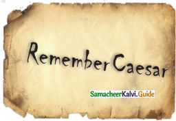 Samacheer Kalvi 12th English Guide Supplementary Chapter 6 Remember Caesar (Play) 1