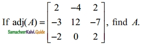 Samacheer Kalvi 12th Maths Guide Chapter 1 Applications of Matrices and Determinants Ex 1.1 22