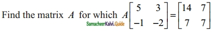 Samacheer Kalvi 12th Maths Guide Chapter 1 Applications of Matrices and Determinants Ex 1.1 33