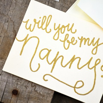 Will You Be My Nanny by Your New Friend Sam - Cream Cardstock with Gold Embossing