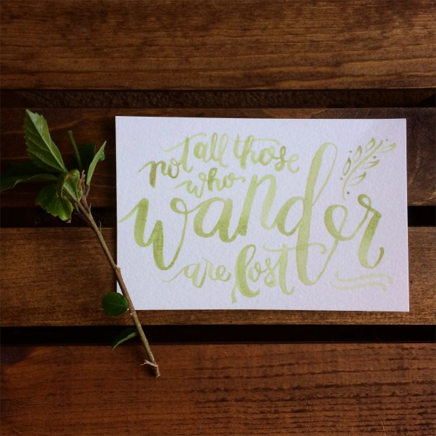 Not All Who Wander Are Lost LetterItJuly