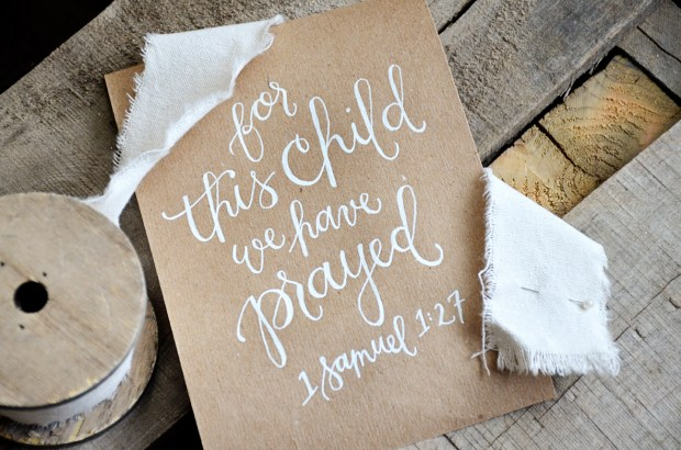 For This Child We Have Prayed Print from Your New Friend Sam