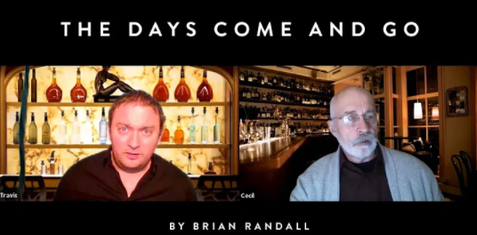 Directing Credit: The Days Come and Go. A zoom screenshot of two men, each with a background of a bar.