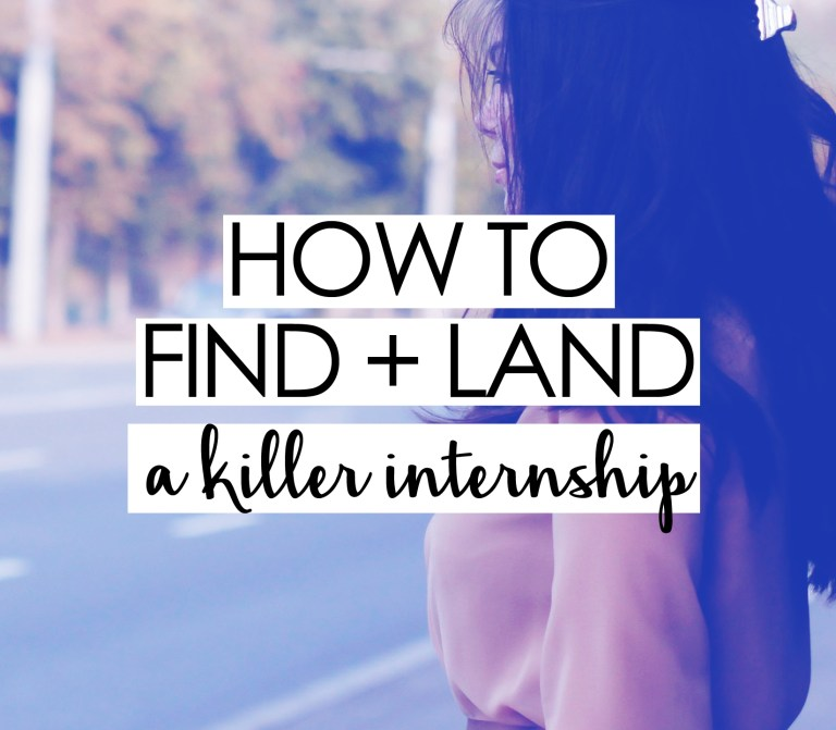 How to find and land a killer internship