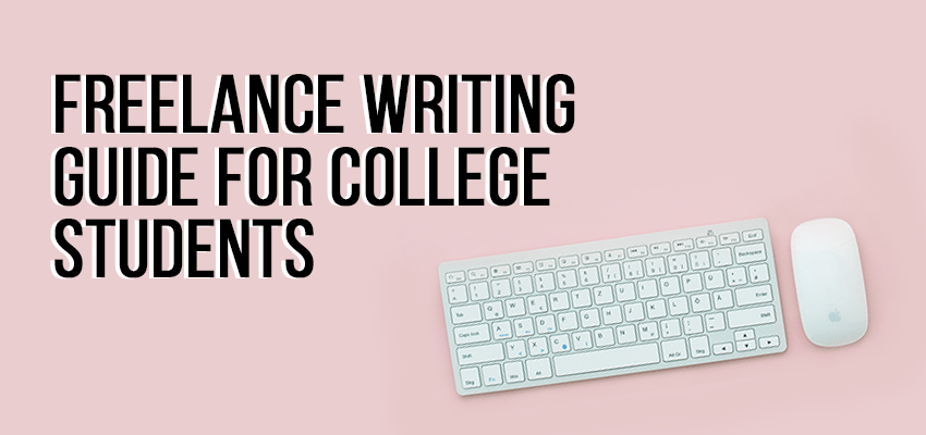 Freelance writing guide for college students