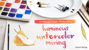 Improve your paintings: luminous watercolor mixing course