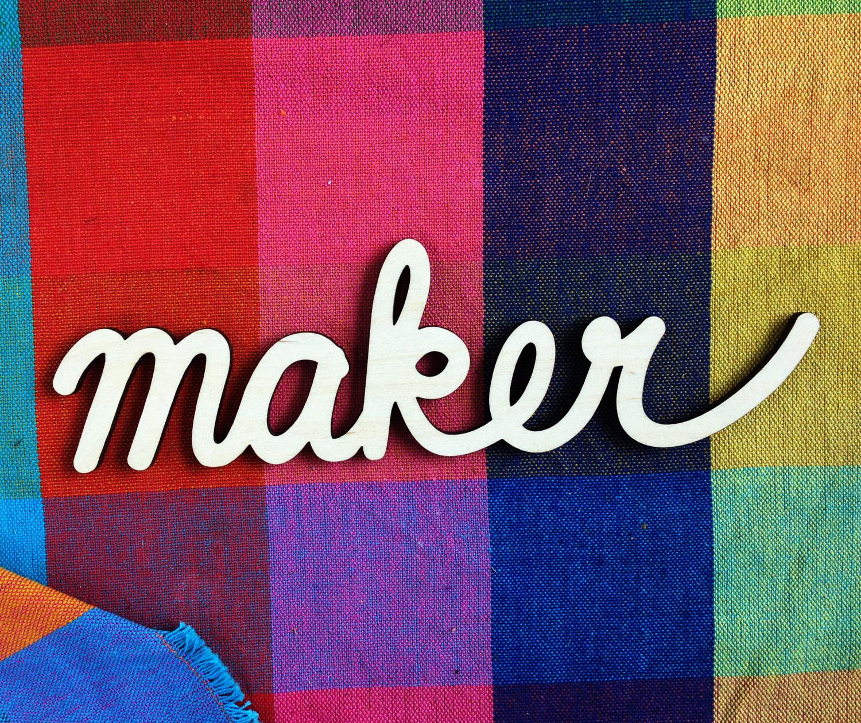 Maker Wooden Sign - Samanthasews