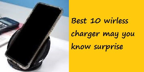 10 best wirless charger