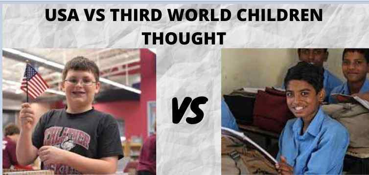 USA VS THIRD WORLD CHILDREN THOUGHT