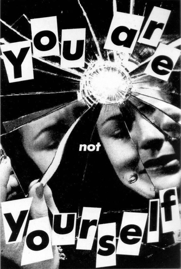 BarbaraKruger-You-are-not-yourself-1984