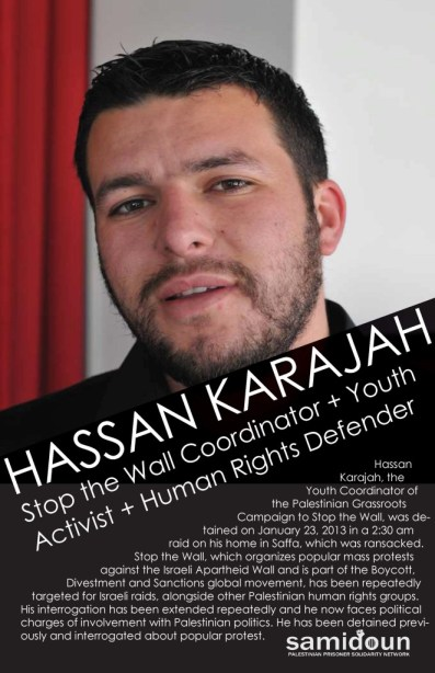 Download poster to raise awareness about Hassan Karajah's case: http://samidoun.ca/site/wp-content/uploads/2013/08/Hassan-Karajah.pdf