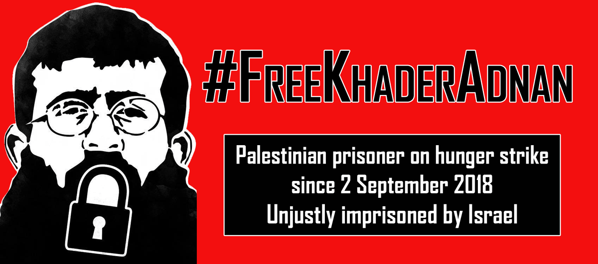 Khader Adnan on 58th day of hunger strike: Take action to save his