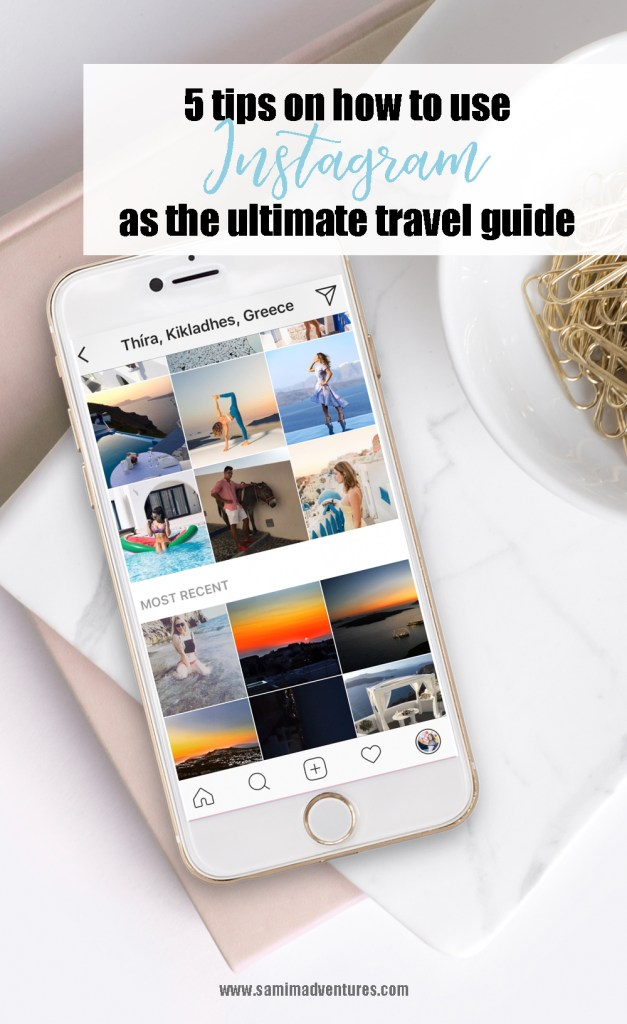 5 tips on how you can use Instagram as the ultimate travel guide