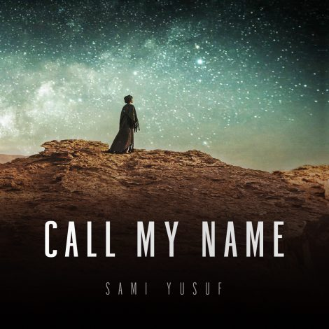 Call My Name Sami Yusuf Official