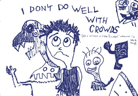 """I Don't Do Well With Crowds."" 7/16/13. Pen. 8x11½""."