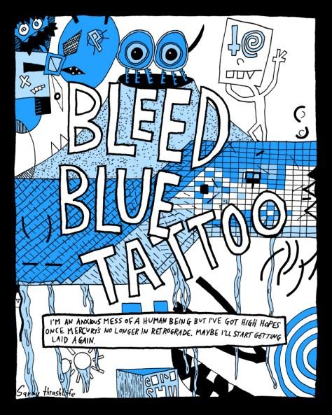 """""""Bleed Blue Tattoo."""" 7/5/14. Ink. 11x14""""."""