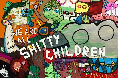 """(We Are All) Shitty Children."" 7/24/14. Acrylic paint. 60x40""."