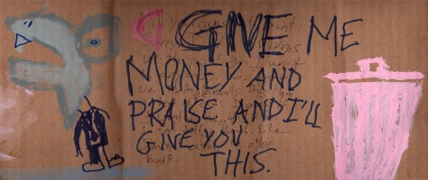 """Give Me Money and Praise."" 2/24/13. Acrylic paint and ink on cardboard. 14x6""."