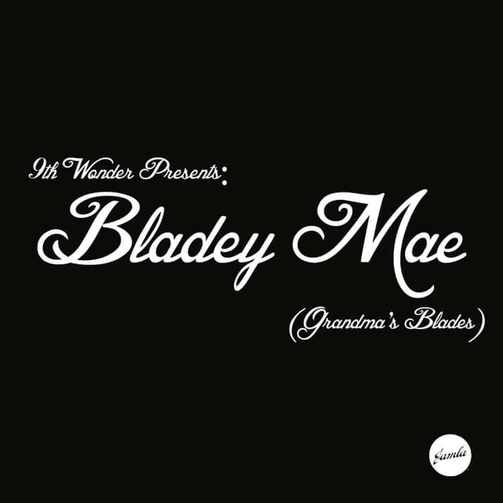 9th-wonder-bladey-mae