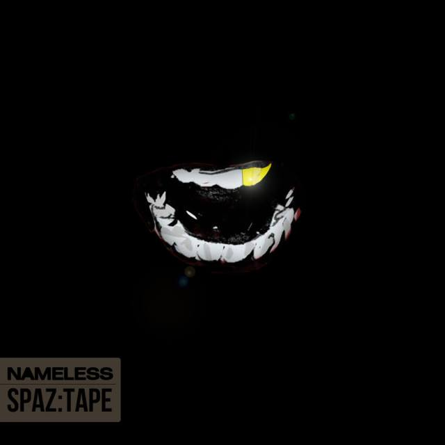 nameless-spaz-tape
