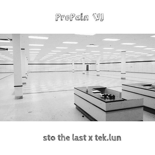 sto the last lyricist. - ProPain VI (prod. by Tek.Lun)