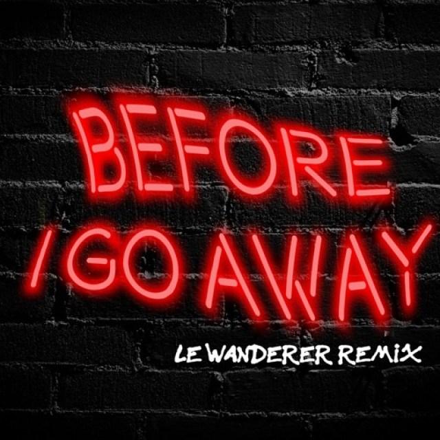 Leo Napier - Before I Go Away (Le Wanderer Remix)