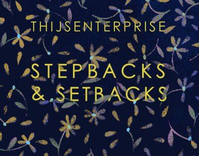 Thijsenterprise - Stepbacks & Setbacks