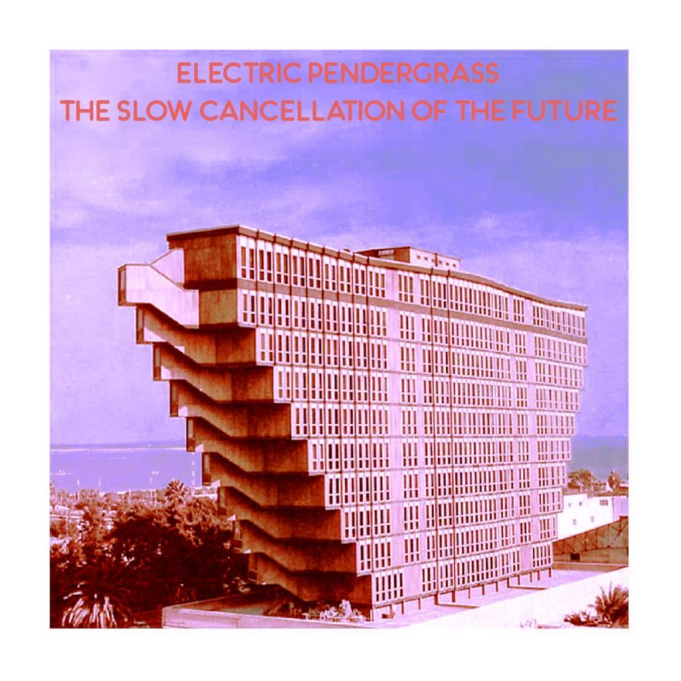Electric Pendergrass – The Slow Cancellation Of The Future