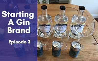 Starting A Gin Brand Episode 3: Delays & Legal Schmeagols