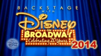 Backstage Disney on Broadway 20 Years 2014