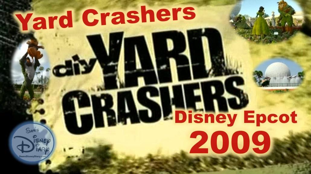 Yard Crashers: Disney Epcot (2009) Epcot Flower and Garden Festival