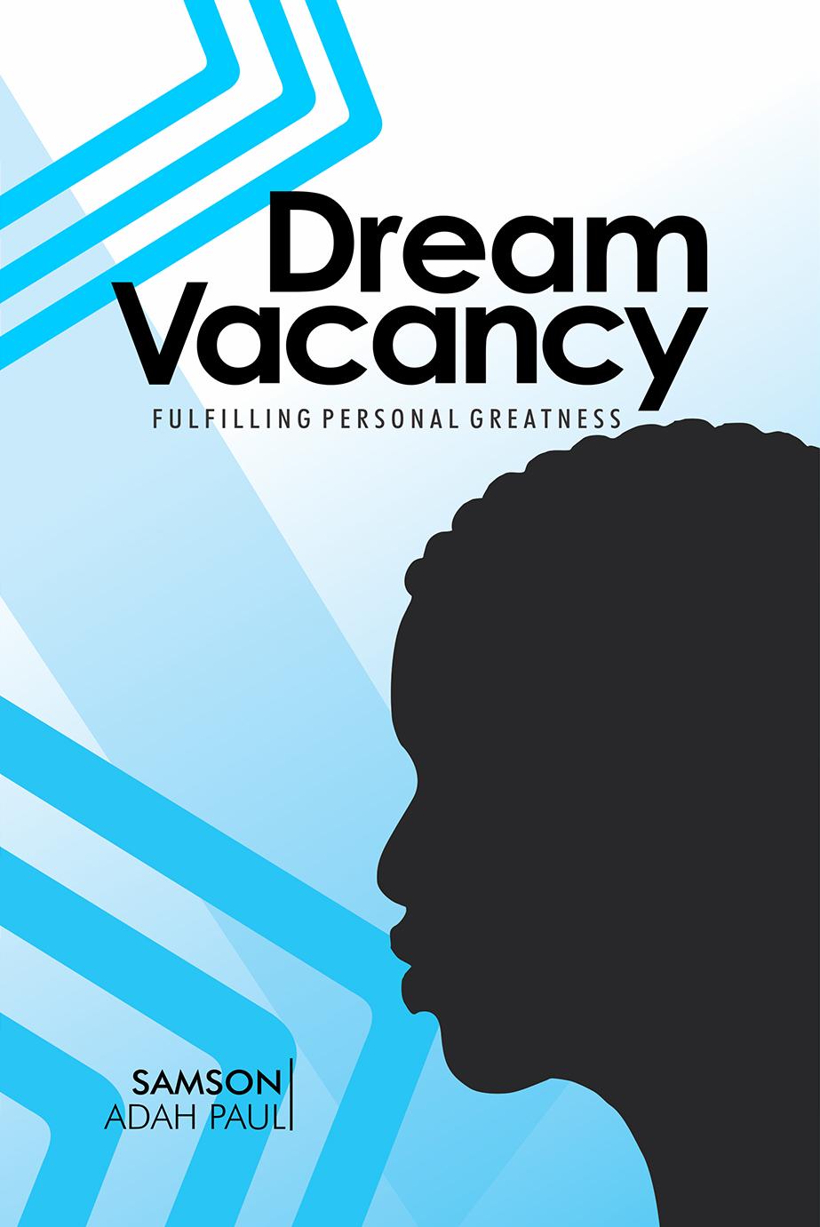 https://i2.wp.com/samsonadahpaul.com/wp-content/uploads/2017/08/102-Dream-Vacancy-new.jpg?w=2000&ssl=1