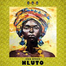 Ivan Afro5 – Nluto (Original Mix)samsonghiphop
