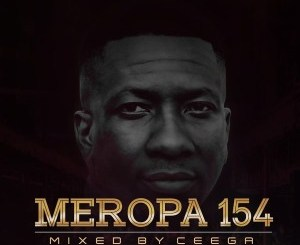 Ceega – Meropa 154 Mix-samsonghiphop