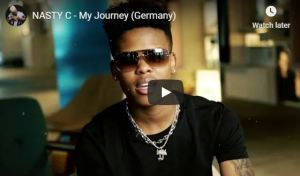 NASTY C – My Journey (Germany)(Official Video)samsonghiphop