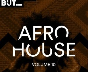 VA – Nothing But… Afro House, Vol. 10 (ALBUM)samsonghiphop