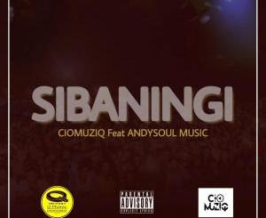 CioMuziQ – Sbaningi (feat. AndySoulMusic)[Audio download]
