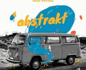 Deep KayGee – Abstrakt EP