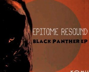 Epitome Resound – Black Panther [EP]