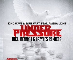 King Wave & Soul Varti, Amera Light – Under Pressure (Lazyles Rebirth Poke Dub)