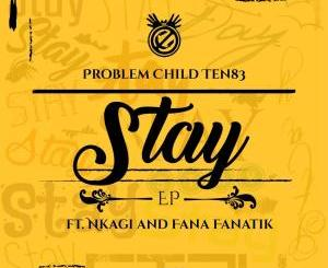 Problem Child Ten83 – Stay EP