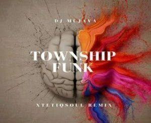 DJ Mujava – Township Funk (XtetiQsoul Remix)(Audio)