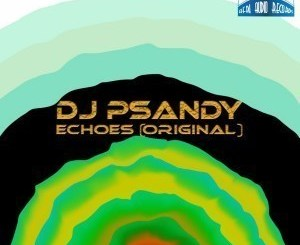 DJ PSandy – Echoes (Original Mix) (Audio)